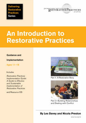 An Introduction to Restorative Practices: Guidance and Implementation - Ages 11-18 - Delivering Restorative Practices Series