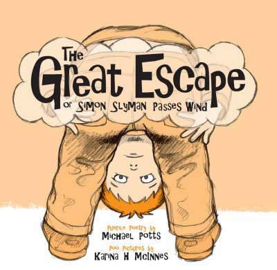 The Great Escape: Or Simon Slyman Passes Wind (Paperback)