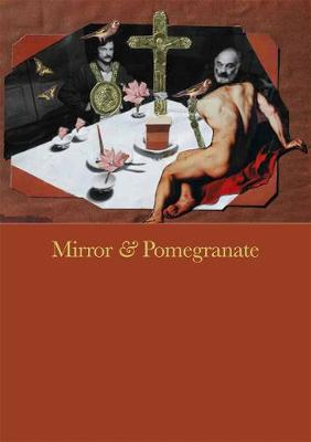 Mirror & Pomegranate: Works from the private archives of Andrey Tarkovsky and Sergei Parajanov (Paperback)