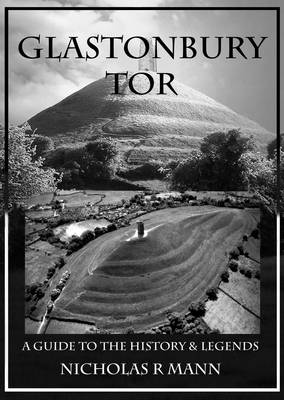 Glastonbury Tor: A Guide to the History and Legends (Paperback)