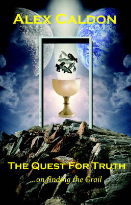 The Quest for Truth: On Finding the Grail (Paperback)