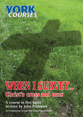 When I Survey...: Christ's Cross and Ours (Paperback)