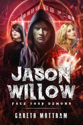 Jason Willow: 1: Face Your Demons (Paperback)