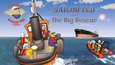 Sailor Ted and the Big Rescue - Sailor Ted (Paperback)