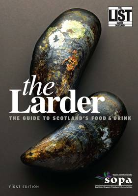 The Larder: The Guide to Scotland's Food and Drink (Paperback)