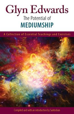 The Potential of Mediumship: A Collection of Essential Teaching and Exercises (Paperback)