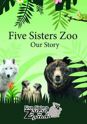 Five Sisters Zoo - Our Story (Paperback)