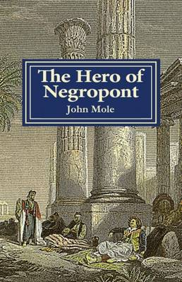 The Hero of Negropont: Tales of Travellers, Turks, Greeks and a Camel (Paperback)
