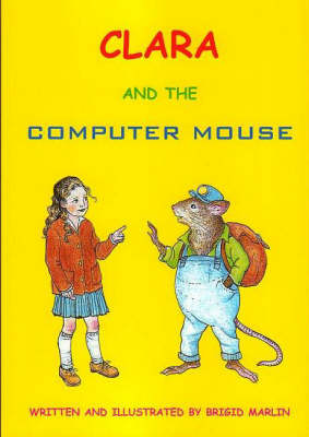 Clara and the Computer Mouse (Paperback)