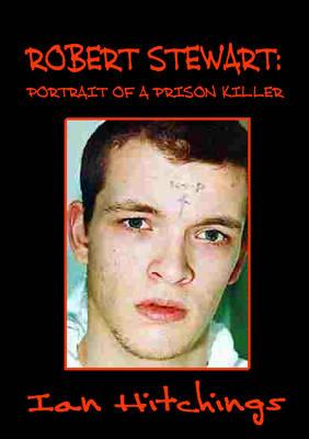 Robert Stewart: Portrait of a Prison Killer (Paperback)