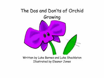 The Dos and Donts of Orchid Growing (Paperback)