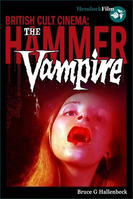 The Hammer Vampire - British Cult Cinema (Paperback)