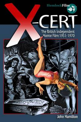 X-Cert: The British Independent Horror Film: 1951-1970 (Paperback)