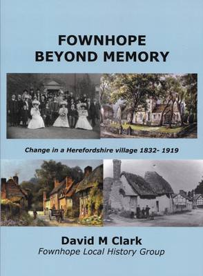 Fownhope Beyond Memory: Change in a Herefordshire Village 1832-1919 (Paperback)