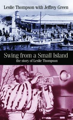 Swing from a Small Island: The Story of Leslie Thompson (Hardback)