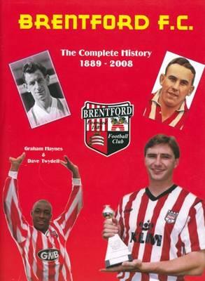 Brentford F.C.: The Complete History 1889 - 2008 (Hardback)