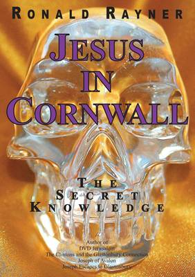 Jesus in Cornwall: The Secret Knowledge (Paperback)
