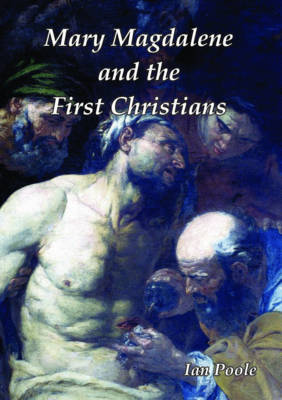 Mary Magdalene and the First Christians (Paperback)