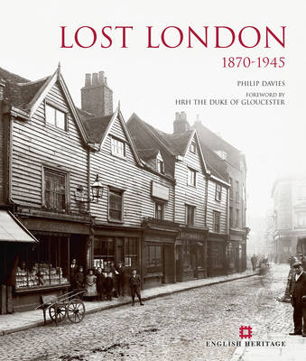 Lost London 1870-1945 (Hardback)
