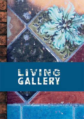 Living Gallery - Bucknall New Road, Stoke-on-Trent: An Archival Record (Hardback)