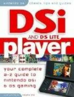 DSi Player - Your Complete A-z Guide to Nintendo DSi and Nintendo DS Gaming: Pt. 1 (Paperback)