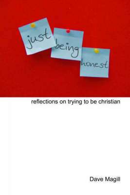 Just Being Honest: Reflections on Trying to be Christian (Paperback)