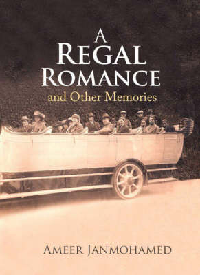 A Regal Romance and Other Memories (Hardback)