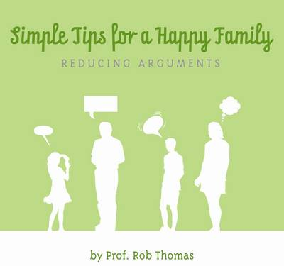 Simple Tips for a Happy Family: Reducing Arguments - Lifestyle Tips After Cancer (Paperback)