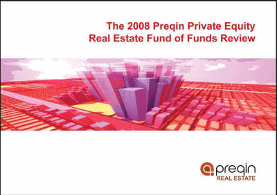 Preqin Private Equity Real Estate Fund of Funds Review 2008 (Paperback)