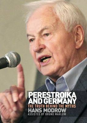 Perestroika and Germany: the Truth Behind the Myths (Paperback)