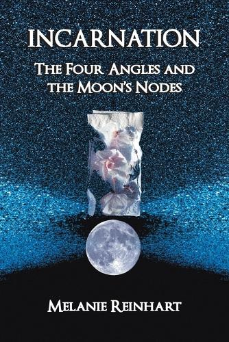Incarnation: The Four Angles and the Moon's Nodes (Paperback)