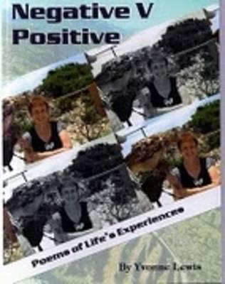 Negative V. Positive: Poems of Life's Experiences (Paperback)