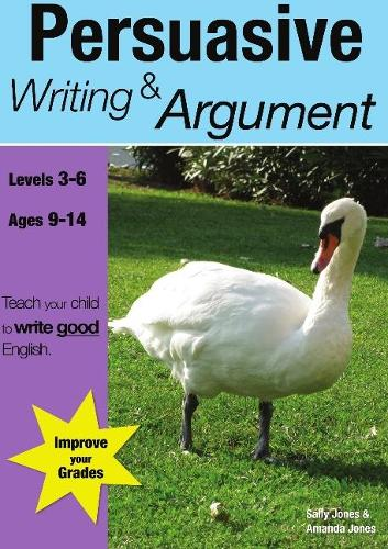 Learning Persuasive Writing and Argument - Teach Your Child to Write Good English No. 2 (Paperback)