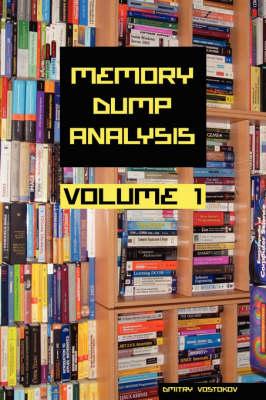 Memory Dump Analysis Anthology: v. 1 (Paperback)