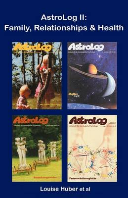 AstroLog II: Family, Relationships & Health (Paperback)
