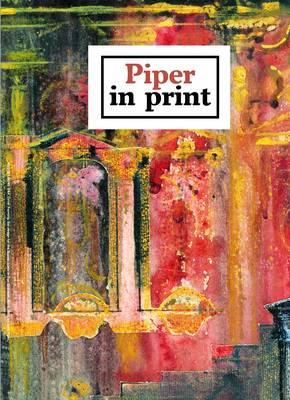 Piper in Print: John Piper's Books, Periodicals, Ephemera and Textiles (Hardback)