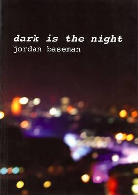 Dark is the Night: Jordan Baseman (Paperback)