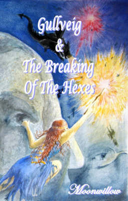 Gullveig and the Breaking of the Hexes (Paperback)