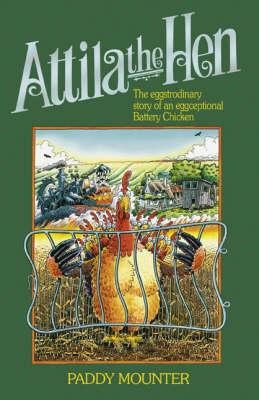 Attila the Hen: The Eggstrodinary Story of an Eggceptional Battery Chicken (Hardback)