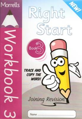 Morrells Right Start: Joining Revision Workbook 3: Handwriting Made Easy (Paperback)