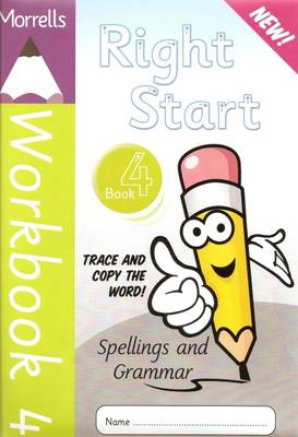 Morrells Right Start: Spellings and Grammar Workbook 4: Handwriting Made Easy (Paperback)