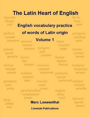 The Latin Heart of English: English Vocabulary Practice Volume 1 (Paperback)