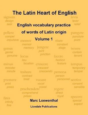The Latin Heart of English: English Vocabulary Practice Volume 1 Compact Edition (Paperback)