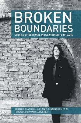 Broken Boundaries: Stories of Betrayal in Relationships of Care (Paperback)