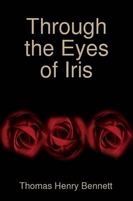 Through the Eyes of Iris (Paperback)