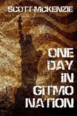 One Day in Gitmo Nation (a No Agenda Novel) (Paperback)