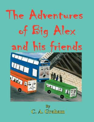 The Adventures of Big Alex and His Friends 8.5 X 11: Book 1 (Paperback)