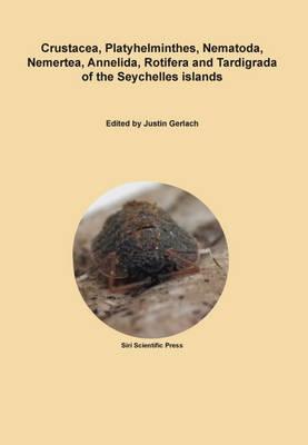 Crustacea, Platyhelminthes, Nematoda, Nemertea, Annelida, Rotifera and Tardigrada of the Seychelles Islands (Paperback)