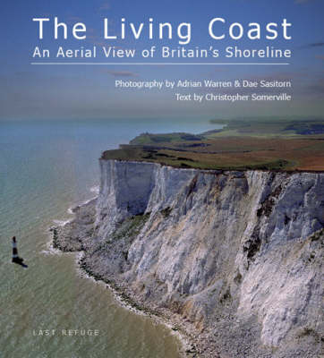 The Living Coast: An Aerial View of Britain's Shoreline - Aerial View (Hardback)
