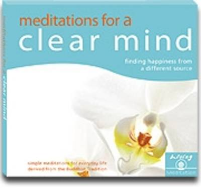 Meditations for a Clear Mind (Audio): Finding Happiness from a Different Source (CD-Audio)